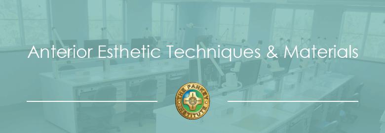 Anterior Esthetic Techniques & Materials