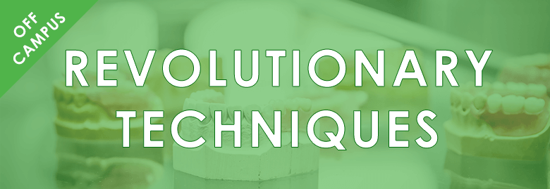 Revolutionary Techniques: Provisional Restoration Fabrication & Final Restoration Alterations